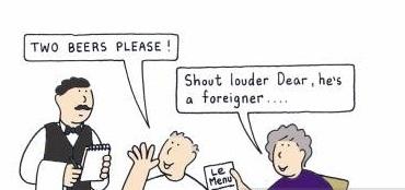 'Shout louder Dear...he's a foreigner...'